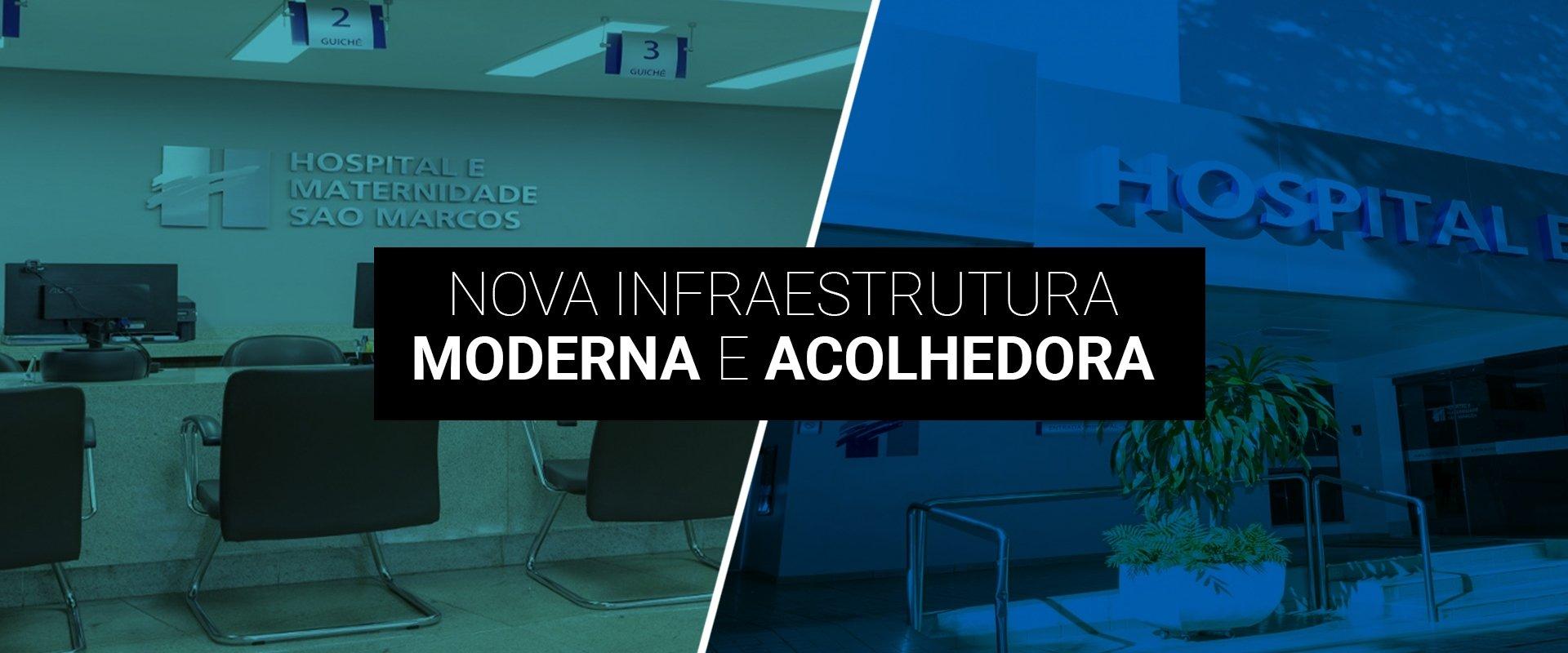 Nova Infraestrutura - Hospital São Marcos